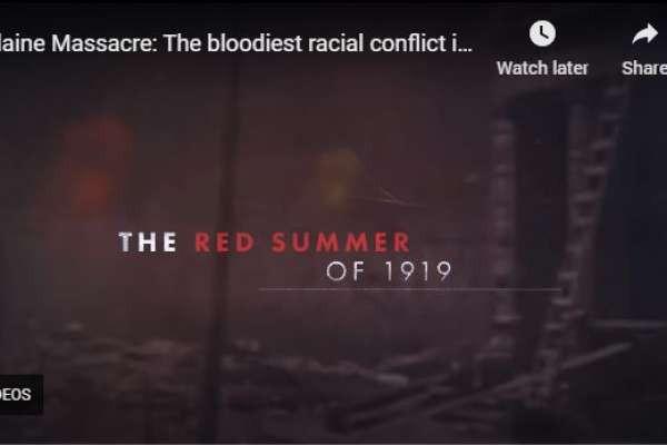 Elaine Massacre: The bloodiest racial conflict in U.S. history