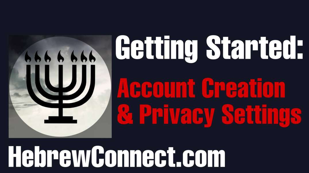 Getting Started Part 1: Account Creation & Privacy Settings