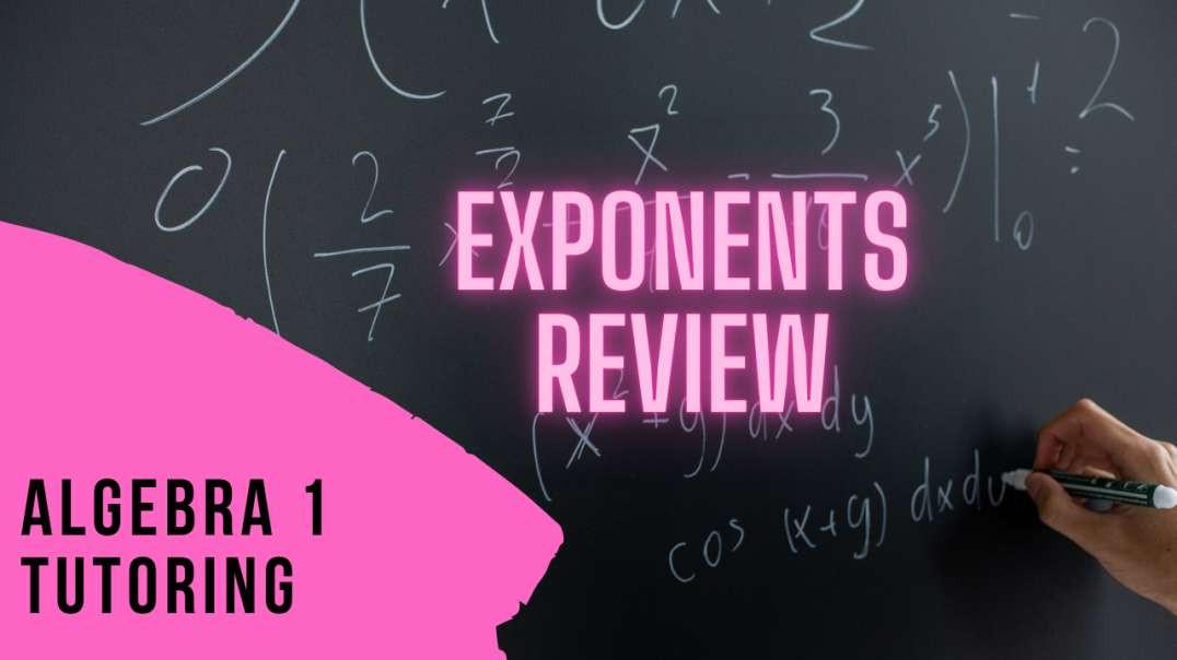 Algebra 1: Exponents Review